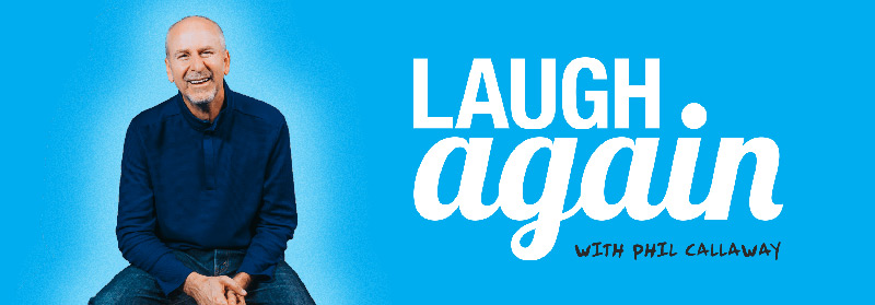 Learn more about Laugh Again with Phil Callaway
